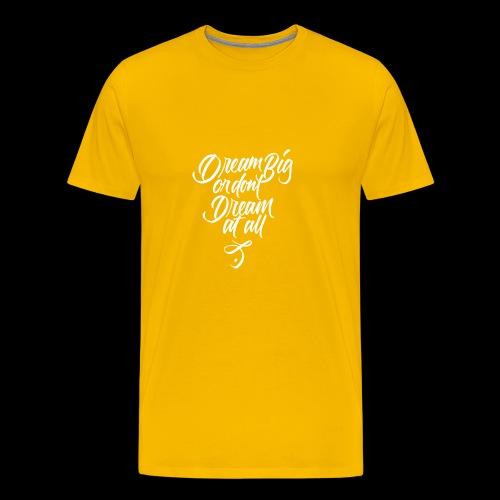 Dream More - Men's Premium T-Shirt
