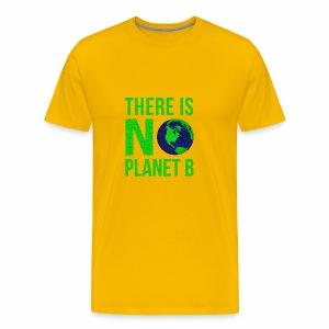 There Is No Planeb B - Men's Premium T-Shirt