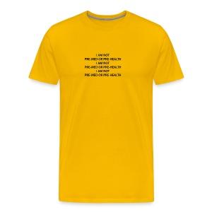 i am not pre med or pre health - Men's Premium T-Shirt