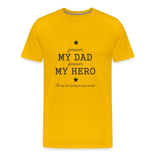Fathers Day Gift - My Dad Forever My Hero - Men's Premium T-Shirt