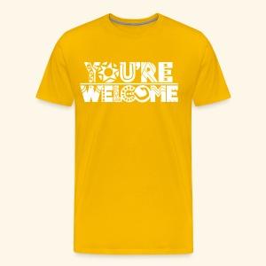 You're Welcome Full - Men's Premium T-Shirt