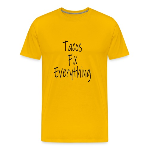 Tacos Fix Everything - Men's Premium T-Shirt