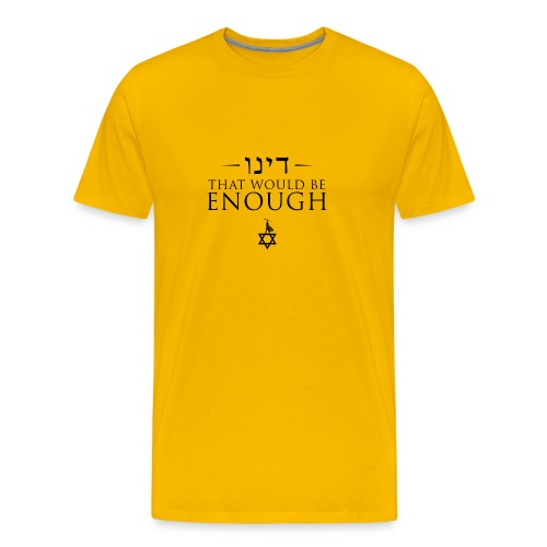 Dayenu: That Would Be Enough - Men's Premium T-Shirt