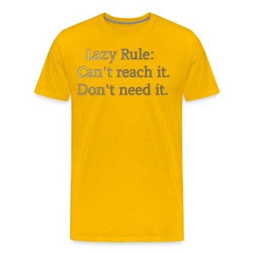 Lazy rule. - Men's Premium T-Shirt