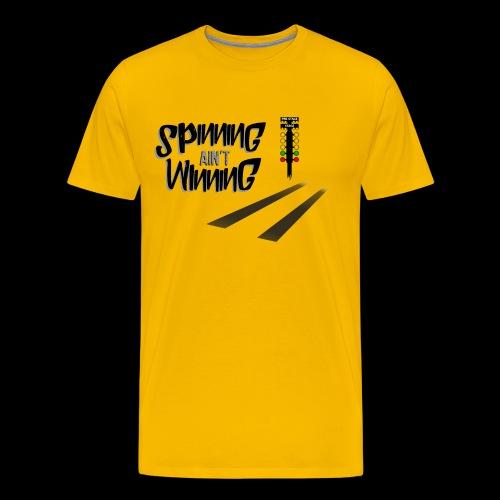 spinning ain't winning shirt - Men's Premium T-Shirt