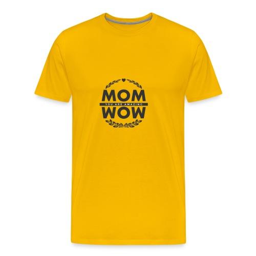 Mothers day gift wow amazing mom - Men's Premium T-Shirt