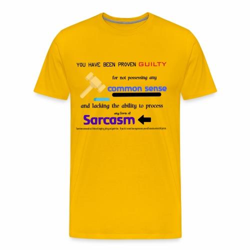 Common sense and sarcasm. Guilty. - Men's Premium T-Shirt