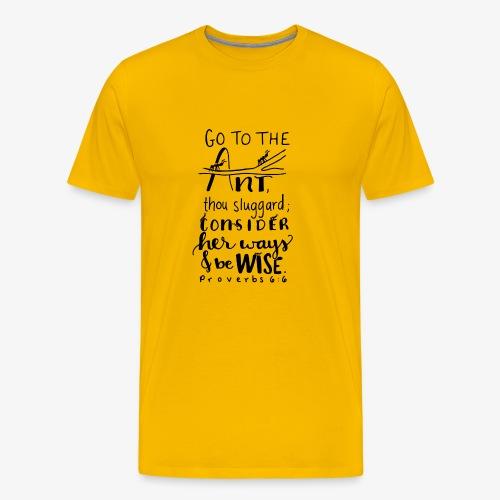 Go to the ant Proverbs 6 6 - Men's Premium T-Shirt