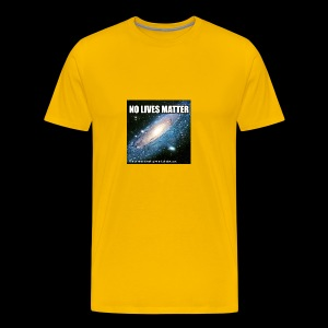 no lives matter - Men's Premium T-Shirt