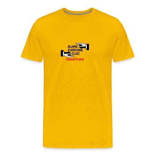 Blame Everyone Else - Men's Premium T-Shirt