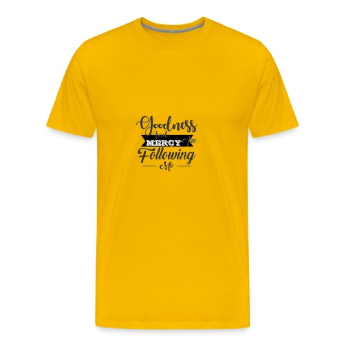 Goodness And Mercy Are Following Me - Men's Premium T-Shirt