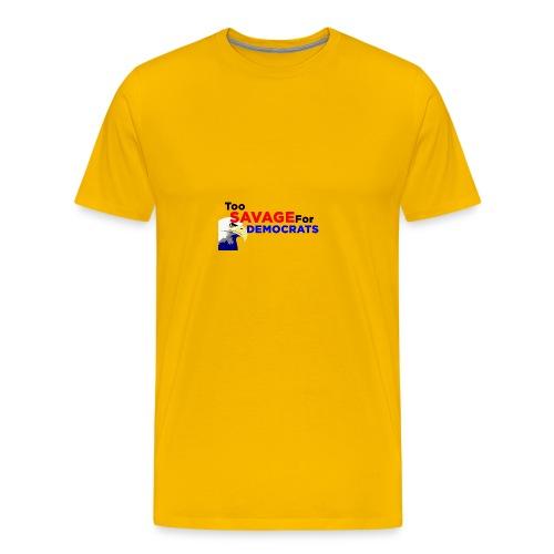 Too Savage For Democrats - Men's Premium T-Shirt