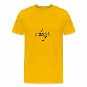 Always Working - Men's Premium T-Shirt
