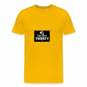 Never Thristy - Men's Premium T-Shirt