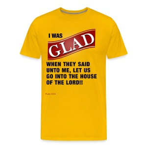 I was GLAD when they said unto me... - Men's Premium T-Shirt