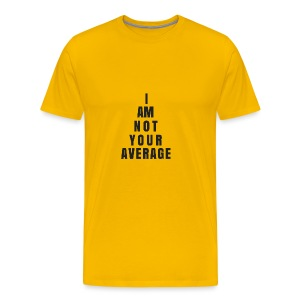 I AM NOT YOUR AVERAGE - Men's Premium T-Shirt