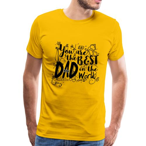 You are the best dad in the world - Men's Premium T-Shirt