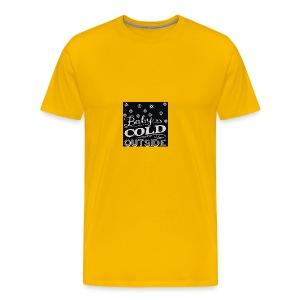 baby its cold outside 200 x 200 - Men's Premium T-Shirt