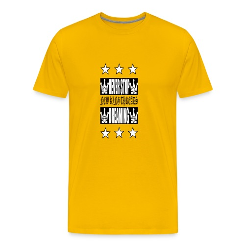 Never Stop Dreaming - Men's Premium T-Shirt