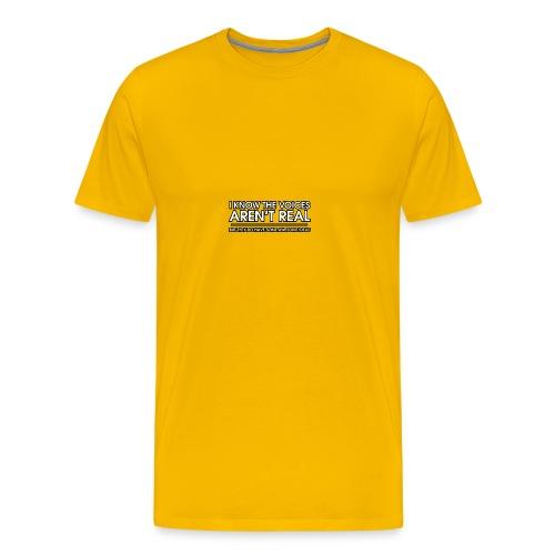 VOICES AREN'T REAL - Men's Premium T-Shirt