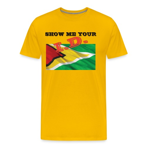 Show Me Your I D Guyana - Men's Premium T-Shirt