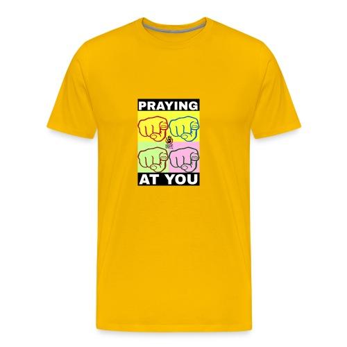 Praying at You - Men's Premium T-Shirt