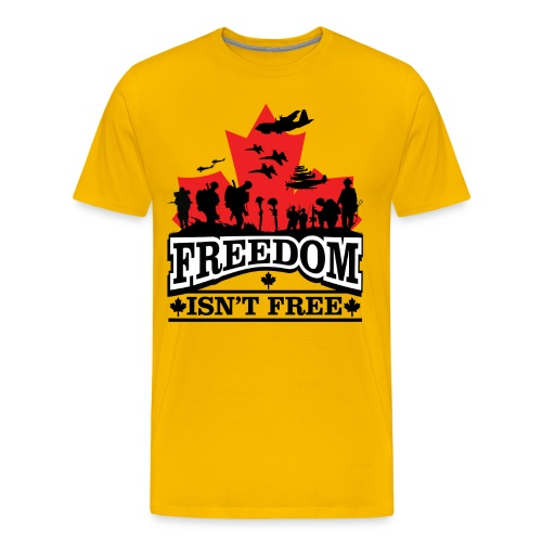 Freedom Isn't Free Canadian Military - Men's Premium T-Shirt
