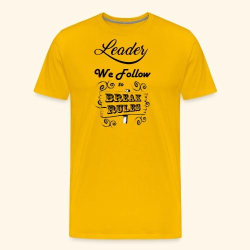 Leader We Follow Designs - Men's Premium T-Shirt