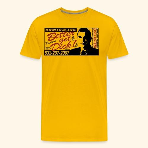 Better Get Dick - Men's Premium T-Shirt