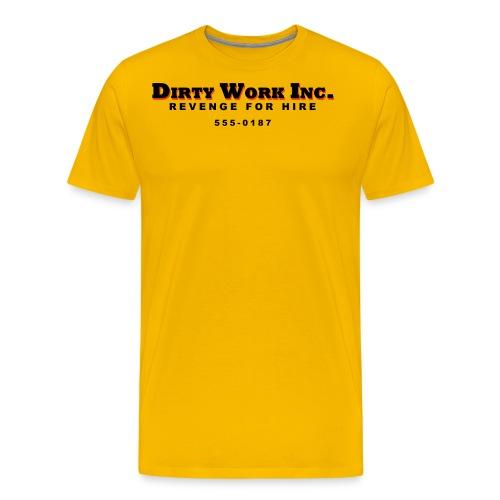 Dirty Work Inc - Men's Premium T-Shirt