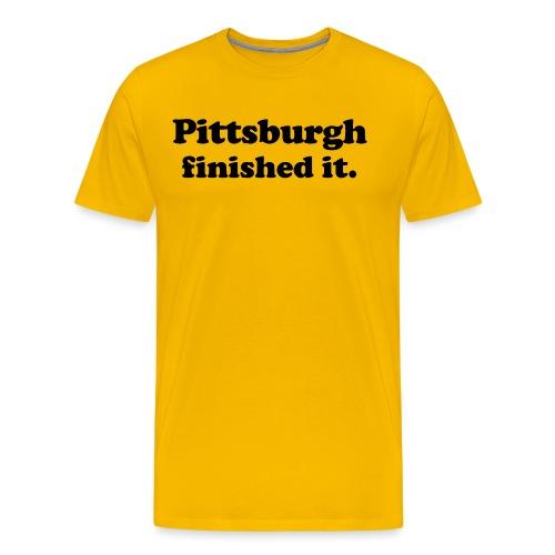 Pittsburgh Finished It (GOLD) - Men's Premium T-Shirt