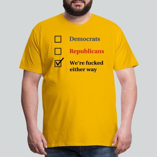 Election Ballot - We're Fucked - Men's Premium T-Shirt