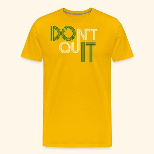 DON'T QUIT #9 - Men's Premium T-Shirt