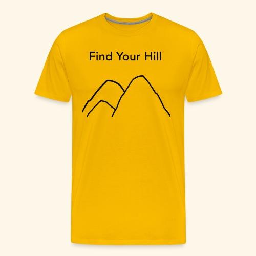 Find Your Hill - Men's Premium T-Shirt