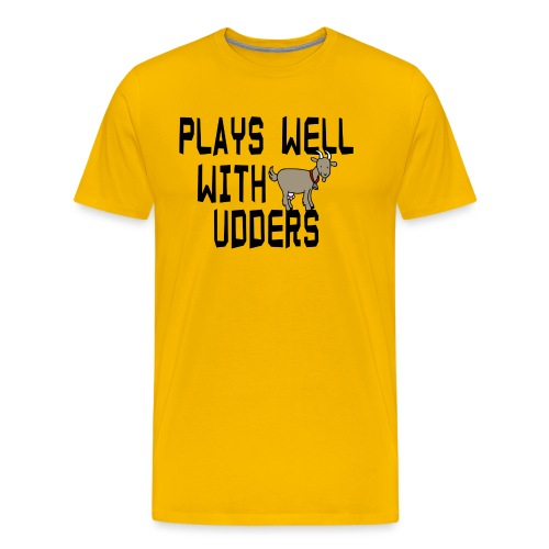 plays well with udders - Men's Premium T-Shirt