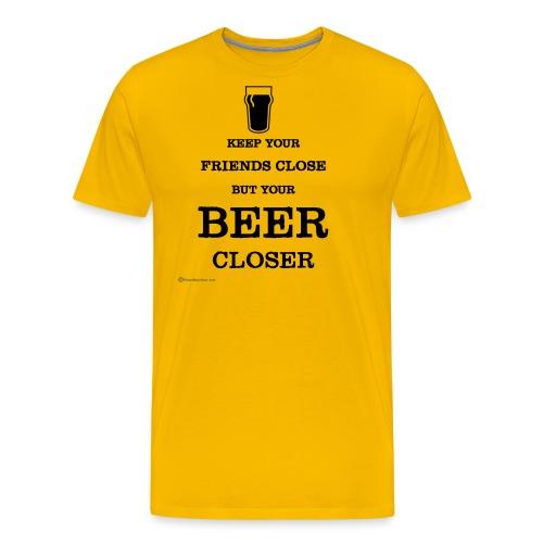 Keep Your Beer Closer - Men's Premium T-Shirt