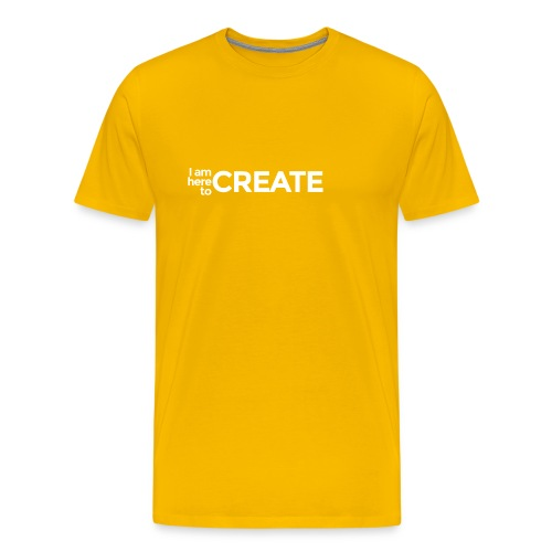 I Am Here to Create - Men's Premium T-Shirt