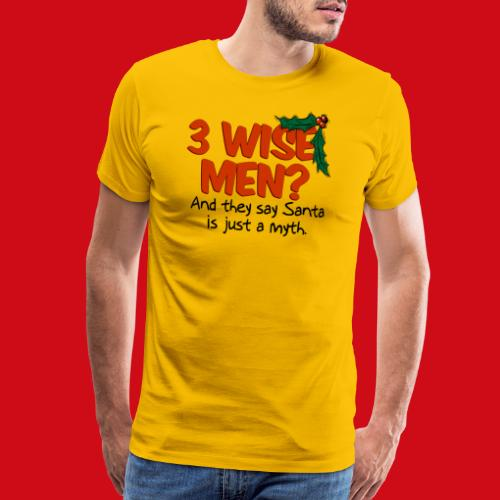 3 Wise Men? - Men's Premium T-Shirt