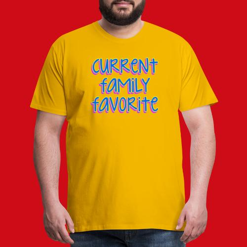 Current Family Favorite - Men's Premium T-Shirt