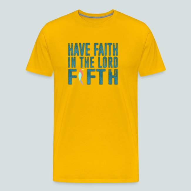 c6d9fd919d029 Have Faith in the Lord Fifth