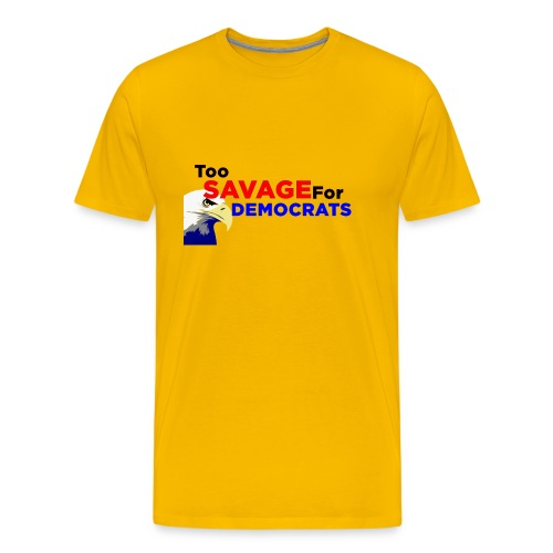 Too Savage For Democrats - Men's Premium T-Shirt