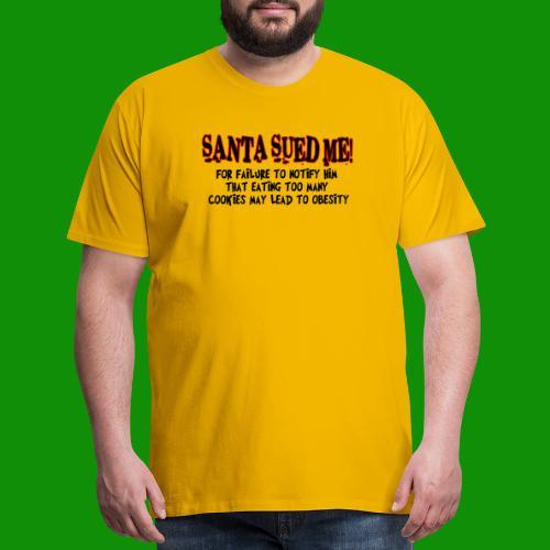 Santa Sued Me - Men's Premium T-Shirt