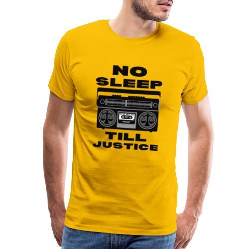 No Sleep Till Justice - Men's Premium T-Shirt