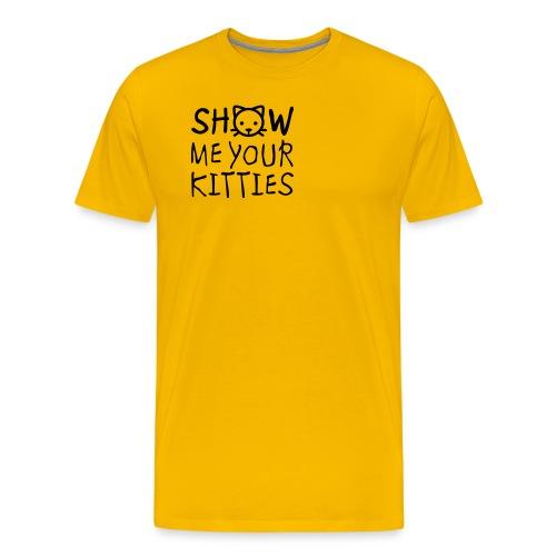 Show Me Your Kitties Mug - Men's Premium T-Shirt