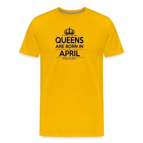 queens are born in april - Men's Premium T-Shirt