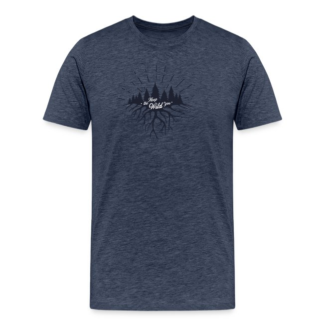 Keep the Wild in You T-shirts and Products