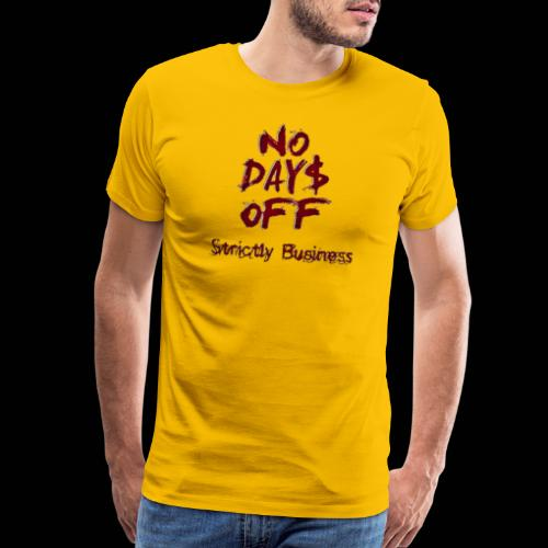 STRICTLY BUSINESS PRODUCTIONS NO DAYS OFF - Men's Premium T-Shirt