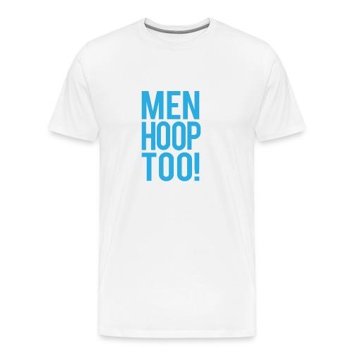 Blue - Men Hoop Too! - Men's Premium T-Shirt