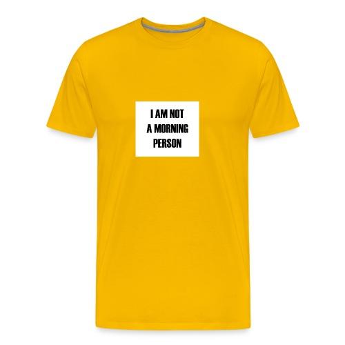 I'm not a Morning - Men's Premium T-Shirt