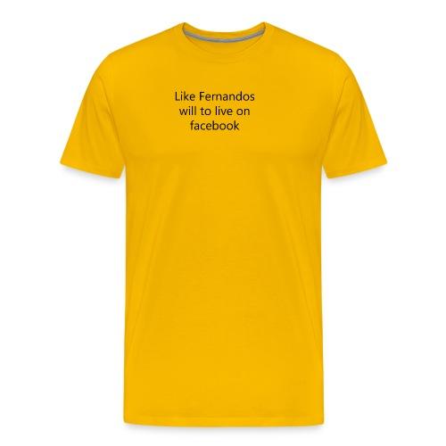 Fernandos Will To Like - Men's Premium T-Shirt
